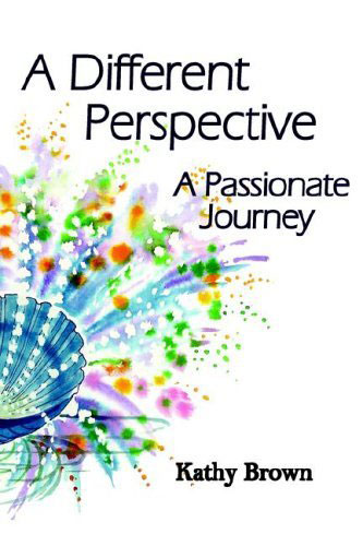 A Different Perspective by Kathy Brown