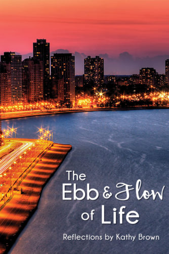 The Ebb & Flow of Life by Kathy Brown